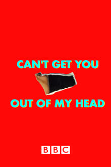 Can't Get You Out of My Head 1ª Temporada Completa