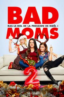 Film Bad Moms 2 Streaming Complet - Comme toutes les mères de famille, Amy, Kiki et Carla angoissent à l'approche de Noël....