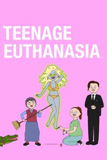Teenage Euthanasia Season 1 Complete