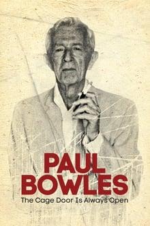 Paul Bowles: The Cage Door Is Always Open
