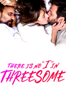 There Is No I in Threesome 2021