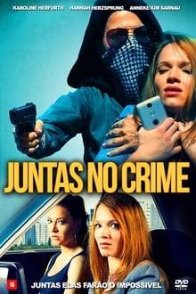 Juntas no Crime Torrent (2020) Dual Áudio 5.1 BluRay 720p e 1080p FULL HD Download