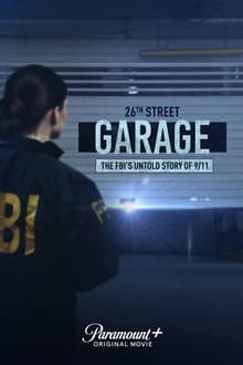 The 26th Street Garage: The FBIs Untold Story of 9/11 2021