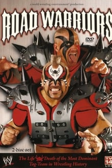 WWE: Road Warriors - The Life & Death of the Most Dominant Tag-Team in Wrestling History