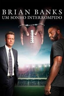 Brian Banks: Um Sonho Interrompido Torrent (2020) Dublado / Dual Áudio BluRay 720p e 1080p FULL HD Download