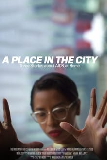 A Place in the City: Three Stories About AIDS at Home