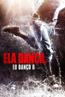 Ela Dança, Eu Danço 6 Dublado HD