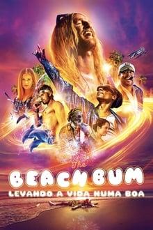 The Beach Bum - Levando a Vida Numa Boa Torrent (2020) Dual Áudio BluRay 720p e 1080p Dublado Download