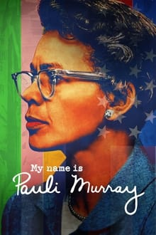 My Name Is Pauli Murray 2021