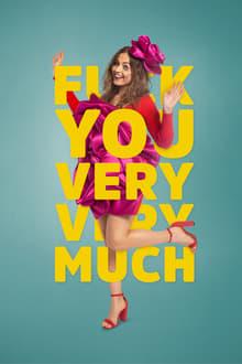 Fuck You Very Very Much 1ª Temporada Completa