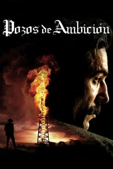 There Will Be Blood (Petróleo sangriento) (2007)