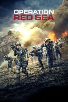 Film Operation Red Sea Streaming Complet - Un commando de marines est déployé pour évacuer des ressortissants retenus en otage dans...
