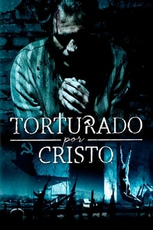 Torturado por Cristo Torrent (2020) Dual Áudio WEB-DL 1080p Dublado Download