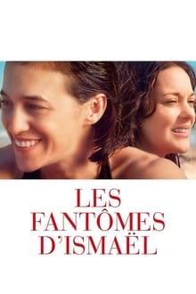 Film Les Fantômes d'Ismaël Streaming Complet - À la veille du tournage de son nouveau film, la vie d'un cinéaste est chamboulée par la...