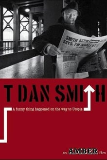 T. Dan Smith: A Funny Thing Happened on the Way to Utopia