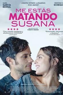 Me estás matando, Susana (2016)