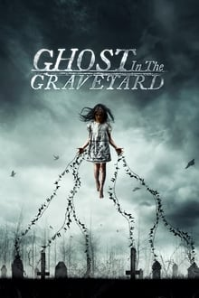 Ghost in the Graveyard (2019)