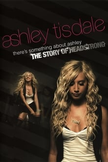 There's Something About Ashley: The Story of Headstrong