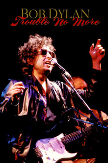 Bob Dylan: Trouble No More