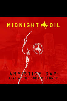 Midnight Oil - Armistice Day: Live At The Domain Sydney