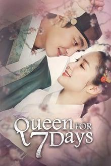Queen for Seven Days 1ª Temporada Completa