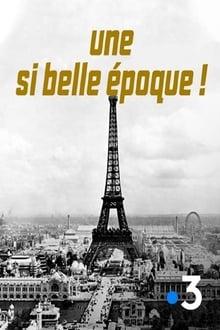 Une si belle époque ! - La France d'avant 1914