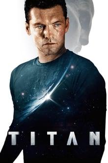 Film Titan Streaming Complet - Dans un monde où toutes les ressources sont épuisées, l'avenir de l'humanité réside dans...