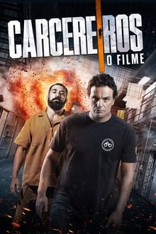 Carcereiros - O Filme Torrent (2020) Nacional WEB-DL 1080p FULL HD Download