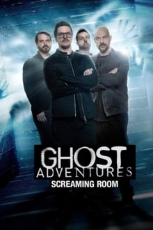 Ghost Adventures: Screaming Room S01 Complete