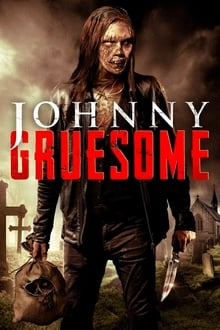 Johnny Gruesome Legendado