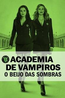 Academia de Vampiros: O Beijo das Sombras Dublado ou Legendado