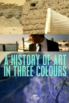 A History Of Art In Three Colours 2012
