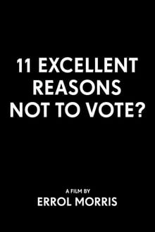 11 Excellent Reasons Not to Vote?