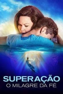Superação – O Milagre da Fé Torrent (2019) Dual Áudio 5.1 BluRay 720p e 1080p Dublado Download