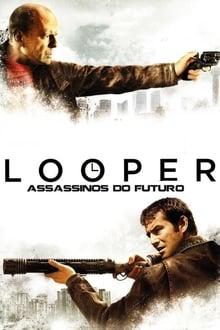 Looper: Assassinos do Futuro Dublado ou Legendado