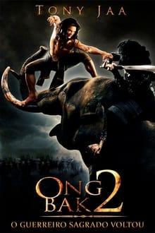 Ong-Bak 2: O Guerreiro Sagrado Voltou Dublado