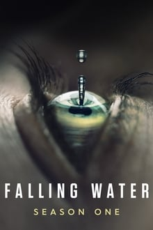 Falling Water Saison 1