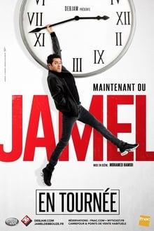 Jamel Debbouze Maintenant ou Jamel