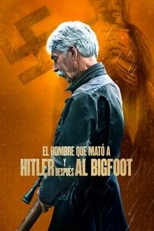 El hombre que mató a Hitler y luego al pie grande (2018)