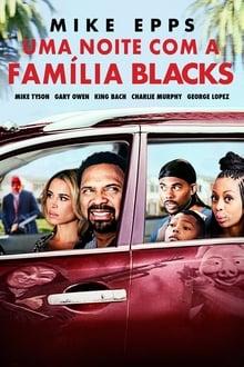 Uma Noite Com a Família Blacks Dublado ou Legendado