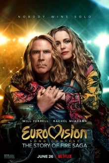 Eurovision Song Contest: The Story Of Fire Saga streaming VF
