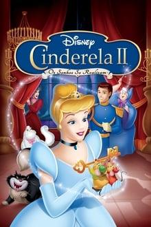 Cinderela II: Os Sonhos Se Realizam Dublado ou Legendado