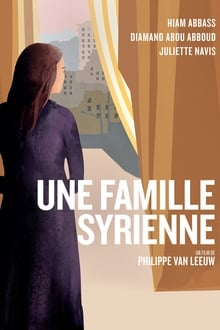 Film Une Famille Syrienne Streaming Complet - Trapped inside her house in a city under siege, a mother of three turns her flat into a...