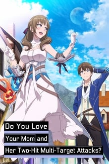 Do You Love Your Mom and Her Two-Hit Multi-Target Attacks?
