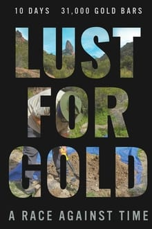 Lust for Gold A Race Against Time 2021