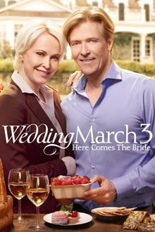 Wedding March 3: Here Comes the Bride (TV Movie 2018)