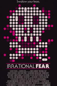 Irrational Fear 2017