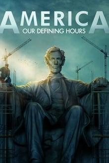 America: Our Defining Hours 1ª Temporada Completa