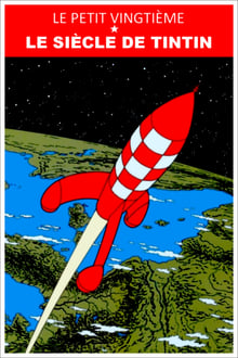 Le Petit Vingtième: Le siècle de Tintin