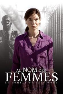 Au nom des femmes - Le combat de Judy Wood streaming